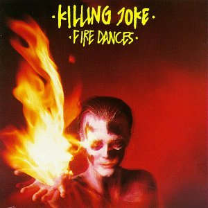 Amazon.com: Fire Dances: Killing Joke: Music