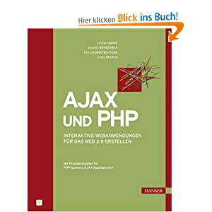 AJAX und PHP: Interaktive Anwendungen für das Web 2.0 erstellen