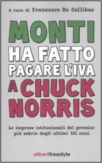 Monti ha fatto pagare l'IVA a Chuck Norris. Le imprese