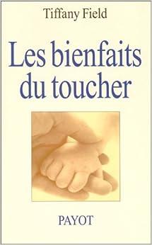 Les bienfaits du toucher tiffany field fran oise bouillot 9782228897075 a - Les bienfaits du stepper ...