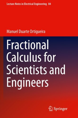 Fractional Calculus for Scientists and Engineers (Lecture Notes in Electrical Engineering) (Volume 84)