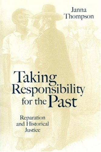 Taking Responsibility for the Past: Reparation and...