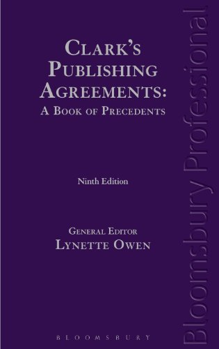 Clark's Publishing Agreements: A Book of Precedents: Ninth Edition