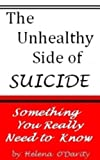 The Unhealthy Side of Suicide (Something Everyone Should Know)