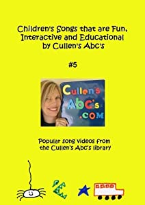 Children's Songs that are Fun, Interactive and Educational by Cullen's Abc's