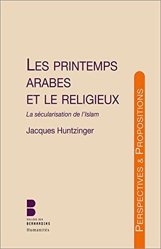Jacques Huntzinger - Les printemps arabes : La sécularisation de l'Islam (Collège des Bernardins)