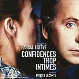 echange, troc Pascal Estève - Confidences trop intimes