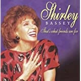 THAT'S WHAT FRIENDS ARE FORby Shirley Bassey