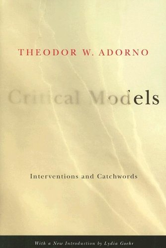 Critical Models: Interventions and Catchwords (European Perspectives: A Series in Social Thought and Cultural Criticism)