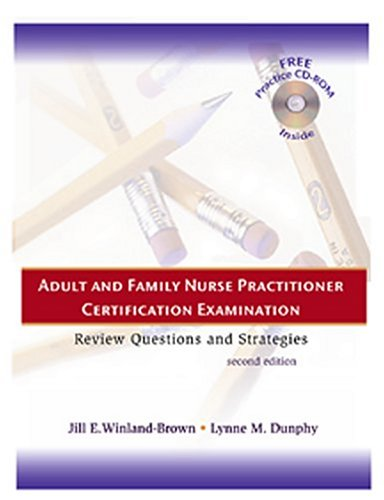 Adult And Family Nurse Practitioner Certification Examination: Review Questions And Strategies (Book & Cd-Rom)