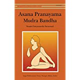 Asana Pranayama Mudra Bandha/2008 Fourth Revised Edition ~ Swami Satyananda...