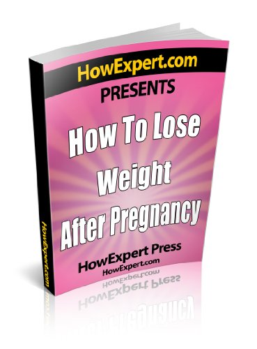 How To Lose Weight After Pregnancy - Your Step-By-Step Guide To Losing Post-Pregnancy Weight