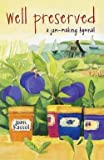 img - for Well Preserved : A Jam Making Hymnal (Paperback)--by Joan Hassol [1998 Edition] book / textbook / text book