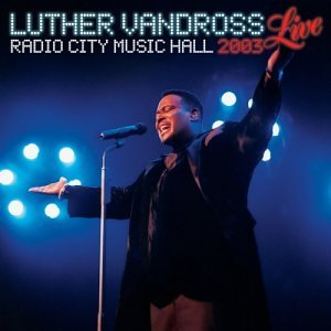 Luther Vandross - Live 2003 at Radio City Music Hall - Zortam Music