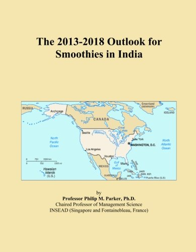 The 2013-2018 Outlook for Smoothies in India by Icon Group International