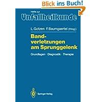 """Bandverletzungen am Sprunggelenk: Grundlagen. Diagnostik. Therapie (Hefte zur Zeitschrift """"Der Unfallchirurg"""")..."""