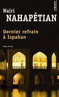 Dernier refrain à Ispahan : roman