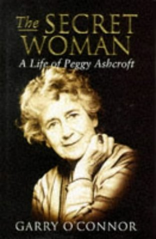 Secret Woman: Life of Peggy Ashcroft