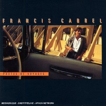 Francis Cabrel - Photos De Voyages - Zortam Music