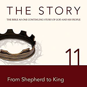 The Story, NIV: Chapter 11 - From Shepherd to King (Dramatized) | [ Zondervan Bibles (editor)]