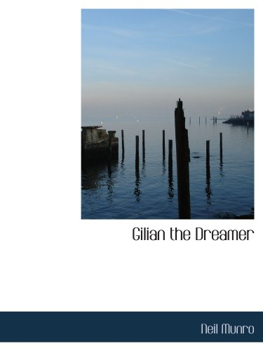 Gilian the Dreamer: His Fancy  His Love and Adventure