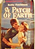 A Patch of Earth (Harlequin Superromance No 337) (0373703376) by Bobby Hutchinson