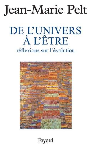 De l'Univers à l'être : Réflexions sur l'évolution (Hors Collection)