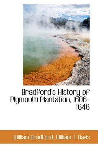 Bradford's History of Plymouth Plantation, 1606-1646: William Bradford: 9780559341281: Amazon.com: Books