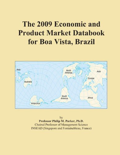 The 2009 Economic and Product Market Databook for Boa Vista, Brazil