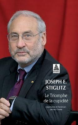 Le triomphe de la cupidité par Joseph Stiglitz