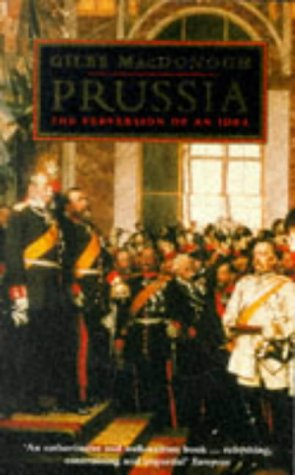 Prussia: The Perversion of an Idea