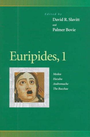 Euripides, 1 : Medea, Hecuba, Andromache, the Bacchae (Penn Greek Drama Series)