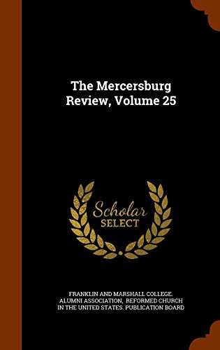 The Mercersburg Review, Volume 25