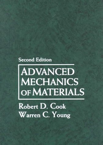 Advanced Mechanics of Materials (2nd Edition)
