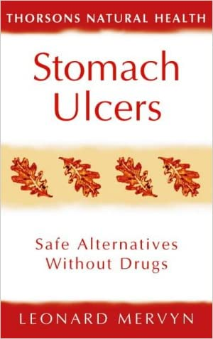 Stomach Ulcers: Safe Alternatives Without Drugs (Revised) (Thorsons Natural Health)