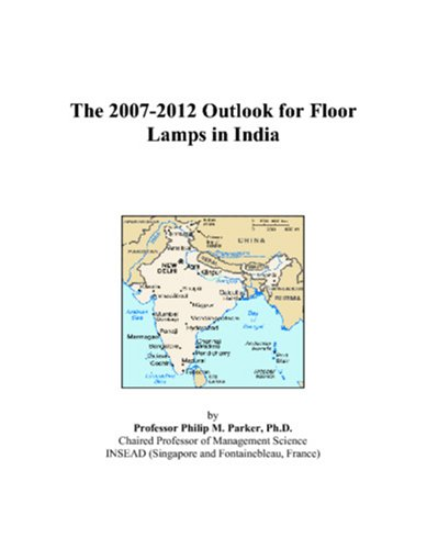 The 2007-2012 Outlook for Floor Lamps in India