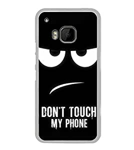 Don't Touch My Phone 2D Hard Polycarbonate Designer Back Case Cover for HTC One M9 :: HTC One M9S :: HTC M9 :: HTC One Hima