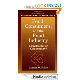 Food, Consumers, and the Food Industry: Catastrophe or Opportunity? (Contemporary Food Science)