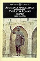The Later Roman Empire: (a.D. 354-378) (Classics)
