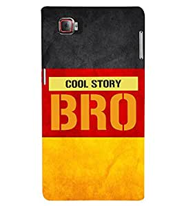 Cool Story Bro 3D Hard Polycarbonate Designer Back Case Cover for Lenovo Vibe Z2 Pro K920
