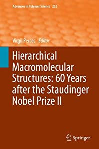 Hierarchical Macromolecular Structures: 60 Years after the Staudinger Nobel Prize II [electronic resource]