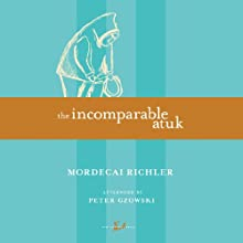 The Incomparable Atuk (       UNABRIDGED) by Mordecai Richler Narrated by Luke Humphrey