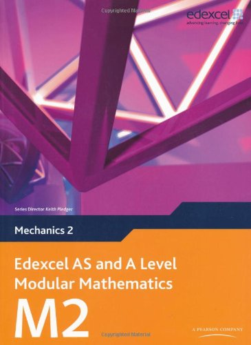 Edexcel AS and A Level Modular Mathematics Mechanics 2 M2 (Edexcel GCE Modular Maths)