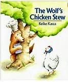 Wolf's Chicken Stew (0399220003) by Kasza, Keiko