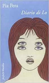 Diario di Lo (Farfalle) (Italian Edition): Pia Pera: 9788831762625: Amazon.com: Books