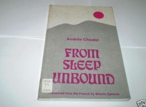 from sleep unbound by andre chedid 080400837x / 978-0804008372 / from sleep unbound / andre chedid 0804008701 / 978-0804008709 / flowering mimosa / natalie lm petesch 0804008833 .