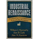 Industrial Renaissance: Producing a Competitive Future for America