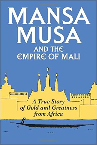 Mansa Musa and the Empire of Mali written by P. James Oliver