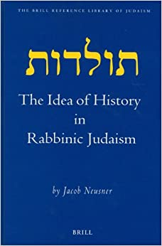 The Idea of History in Rabbinic Judaism.