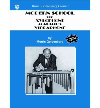 [(Modern School for Xylophone, Marimba, Vibraphone )] [Author: Morris Goldenberg] [Oct-2002]